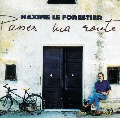 Maxime Le Forestier - Passer ma route (2004) SACD-R