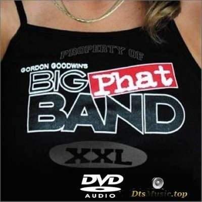 Big Phat Band - XXL (2003) DVD-Audio