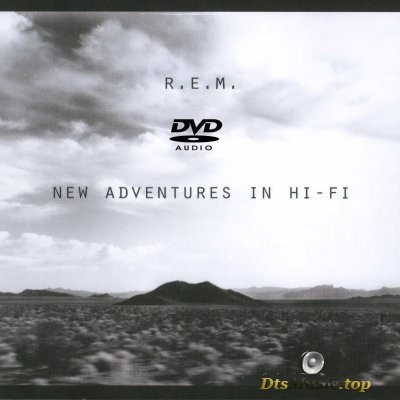 R.E.M. - New Adventures in Hi-Fi (2005) DVD-Audio