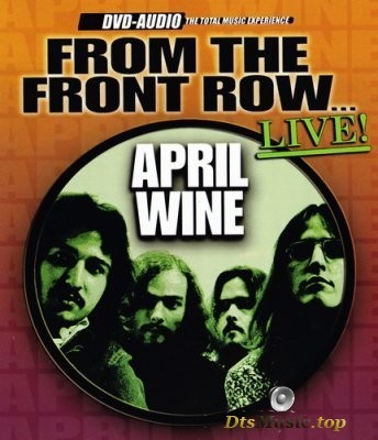 April Wine - From The Front Row...Live! (2003) DVD-Audio