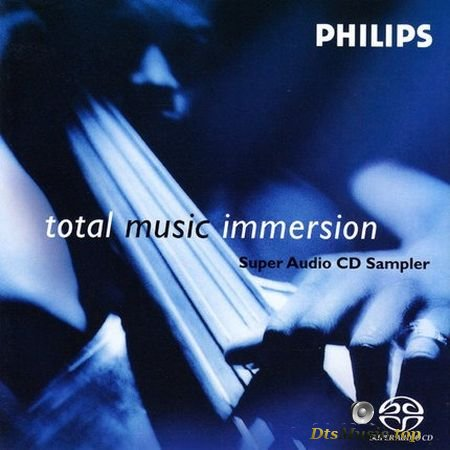 VA – Total Music Immersion – Philips Super Audio CD Sampler (2002) DTS 5.1