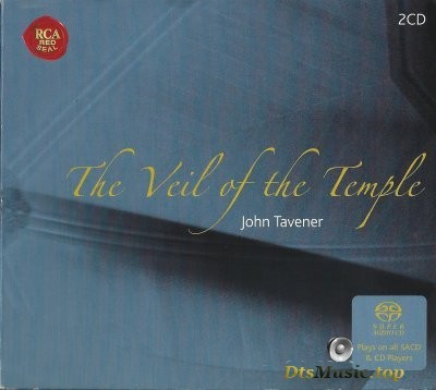 John Tavener - The Veil Of The Temple (2004) SACD-R