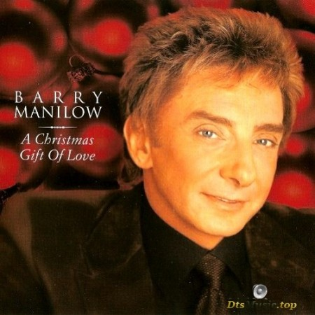 Barry Manilow - A Christmas Gift Of Love (2002/2003) SACD