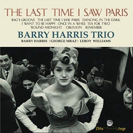 Barry Harris Trio - Last Time I Saw Paris (2000/2016) SACD