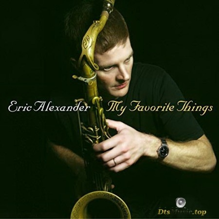 Eric Alexander Quartet - My Favorite Things (2007/2015) SACD