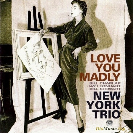 New York Trio (feat. Bill Charlap) - Love You Madly (2003/2016) SACD