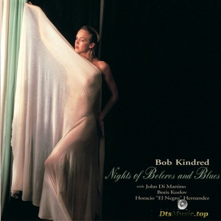 Bob Kindred Quartet - Nights Of Boleros And Blues (2006/2015) SACD
