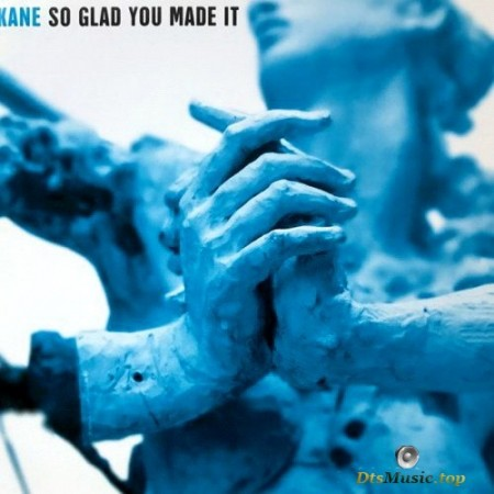 Kane - So Glad You Made It (2003) SACD