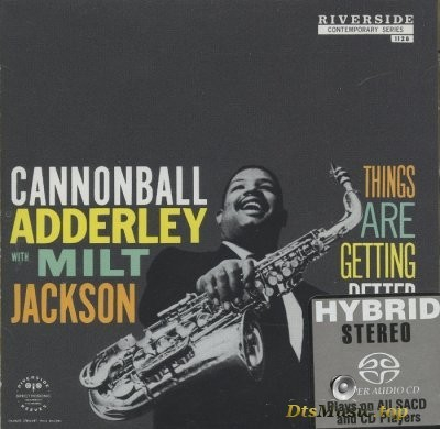 Cannonball Adderley with Milt Jackson - Things Are Getting Better (2004) SACD-R