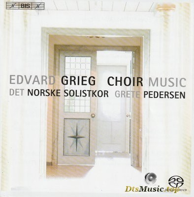 Grieg - Choir Music (2007) SACD-R