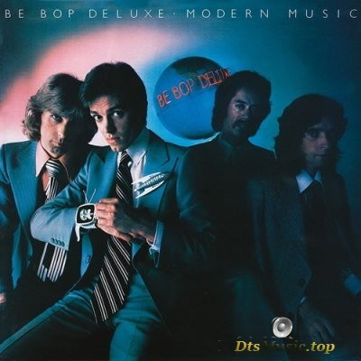 Be Bop Deluxe - Modern Music (2019) Audio-DVD