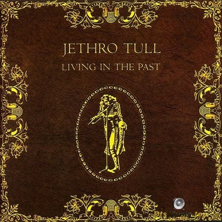 Jethro Tull - Living In The Past (1972) DVD-A